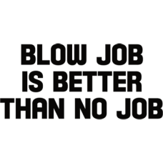 blow job Is better than no job DG0012SXAL