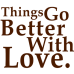 things go better with love DG0014LOVE