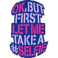 Ok But first let me take a selfie v2 DG0022SLFI