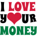 I love your money DG0053SXAL